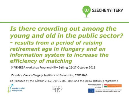 Is there crowding out among the young and old in the public sector? - results from a period of raising retirement age in Hungary and an information system.
