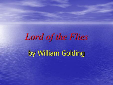 Lord of the Flies by William Golding.