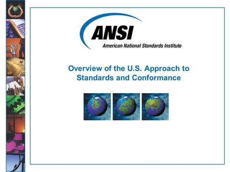 1 Overview of the U.S. Approach to Standards and Conformance.
