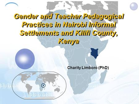 Gender and Teacher Pedagogical Practices in Nairobi Informal Settlements and Kilifi County, Kenya Charity Limboro (PhD)