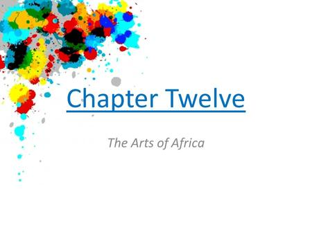 Chapter Twelve The Arts of Africa.