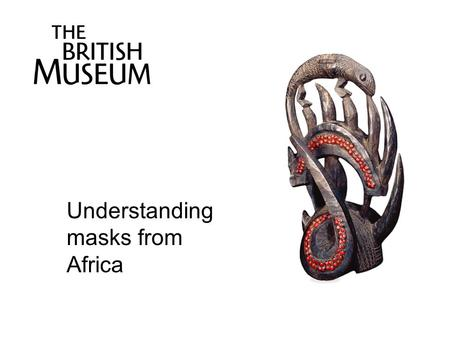 Understanding masks from Africa