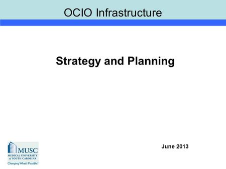 OCIO Infrastructure Strategy and Planning June 2013.