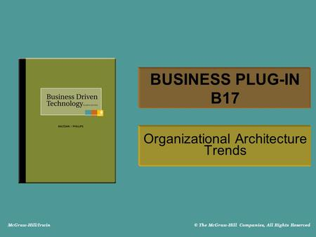 McGraw-Hill/Irwin © The McGraw-Hill Companies, All Rights Reserved BUSINESS PLUG-IN B17 Organizational Architecture Trends.