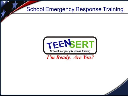 School Emergency Response Training. Unit 1: Objectives  Describe the types of hazards most likely to affect your home and community.  Identify steps.