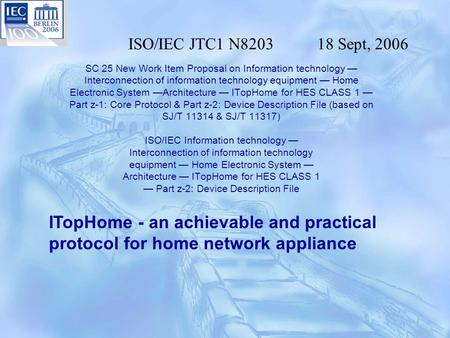 SC 25 New Work Item Proposal on Information technology — Interconnection of information technology equipment — Home Electronic System —<strong>Architecture</strong> — ITopHome.