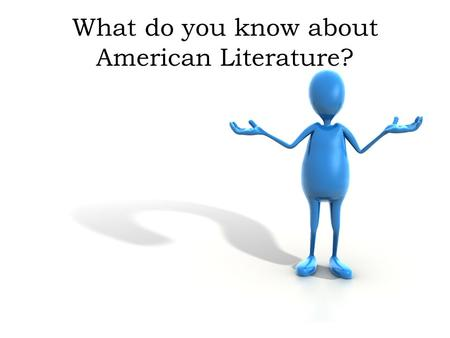 What do you know about American Literature?. Who can you identify? With your partner, write down the names of the following American authors (bonus if.