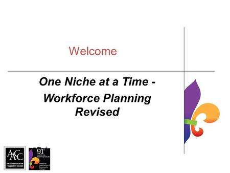 Welcome One Niche at a Time - Workforce Planning Revised.