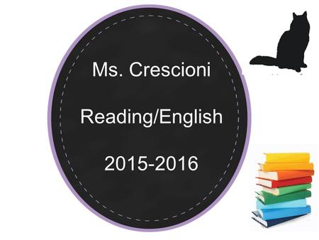 Ms. Crescioni Reading/English 2015-2016. Reading Bellwork (SSR) Every time you come to class, you must take out a book for Sustained Silent Reading and.