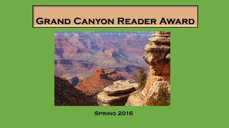 Grand Canyon Reader Award Spring 2016 Last Year's Winner Drama by Raina Telgemeier JAE 8/22/14 Rev. 1.