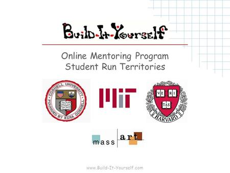 Www.Build-It-Yourself.com Online Mentoring Program Student Run Territories.