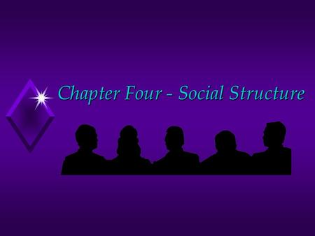 "Chapter Four - Social Structure. Food For Thought u ""We are none of us truly isolated; we are connected to one another by a web of regularities and by."