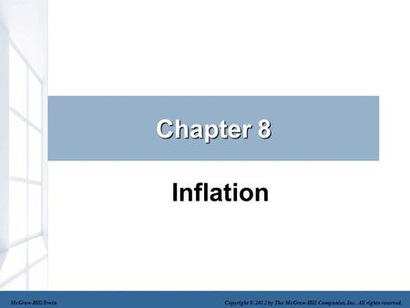 Chapter 8 Inflation McGraw-Hill/Irwin Copyright © 2012 by The McGraw-Hill Companies, Inc. All rights reserved.