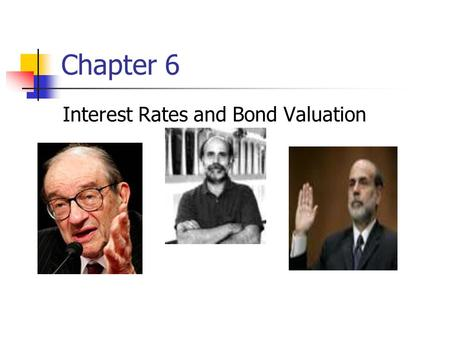 Chapter 6 Interest Rates and Bond Valuation.