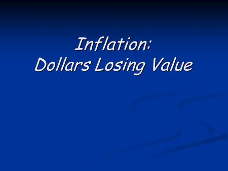 Inflation: Dollars Losing Value. INFLATION: Increases in Price Level Inflation (on an annual basis) is the percent change in the average price level.