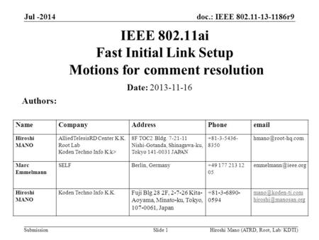 Doc.: IEEE 802.11-13-1186r9 Submission Jul -2014 Hiroshi Mano (ATRD, Root, Lab/ KDTI)Slide 1 IEEE 802.11ai Fast Initial Link Setup Motions for comment.