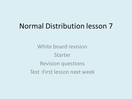 Normal Distribution lesson 7