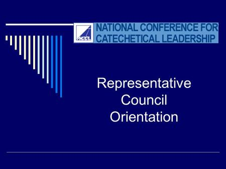 Representative Council Orientation. Agenda  NCCL History and Mission  NCCL Strategic Directions  NCCL Structure  Representative Council  Committees/Forums/Federations.