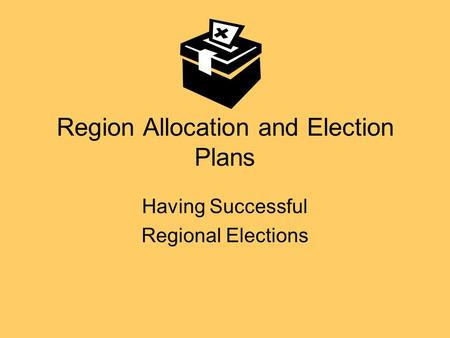 Region Allocation and Election Plans Having Successful Regional Elections.