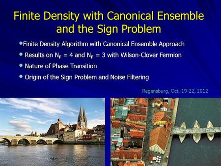 Finite Density with Canonical Ensemble and the Sign Problem Finite Density Algorithm with Canonical Ensemble Approach Finite Density Algorithm with Canonical.