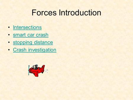 Forces Introduction Intersections smart car crash stopping distance Crash investigation.