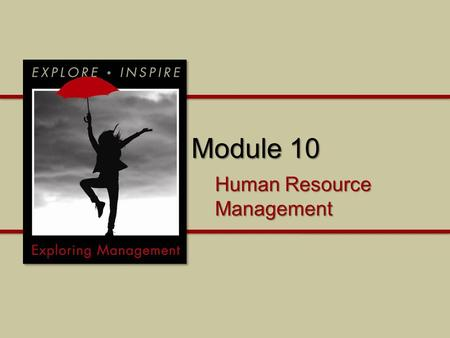 Module 10 Human Resource Management. Module 10 What is the purpose and legal context of human resource management? What are the essential human resource.