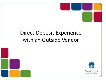 Direct Deposit Experience with an Outside Vendor.