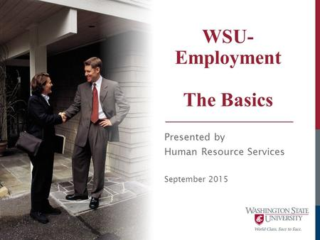 WSU- Employment The Basics Presented by Human Resource Services September 2015.