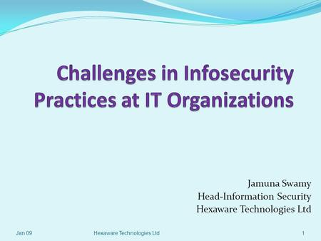 Challenges in Infosecurity Practices at IT Organizations