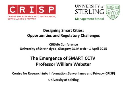 Designing Smart Cities: Opportunities and Regulatory Challenges CREATe Conference University of Strathclyde, Glasgow, 31 March – 1 April 2015 The Emergence.