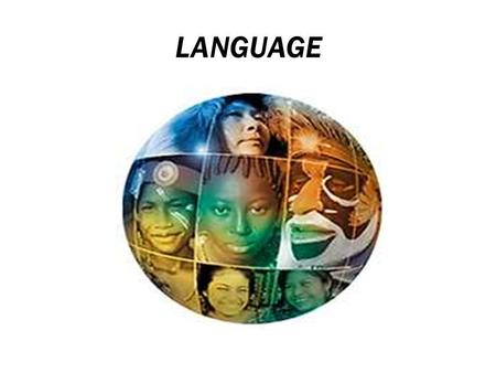 LANGUAGE. VERBAL AND NONVERBAL LANGUAGE Human interaction and communication involve both verbal and nonverbal language.  Verbal language is what is being.