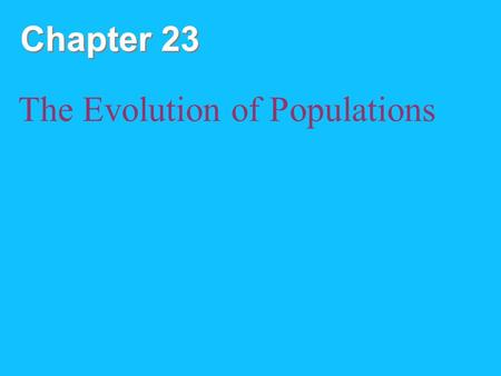 Chapter 23 The Evolution of Populations. Copyright © 2008 Pearson Education Inc., publishing as Pearson Benjamin Cummings Overview: The Smallest Unit.