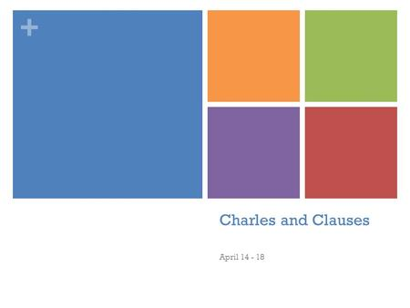 Charles and Clauses April 14 - 18.
