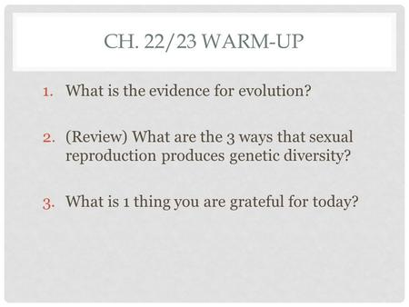 Ch. 22/23 Warm-up What is the evidence for evolution?