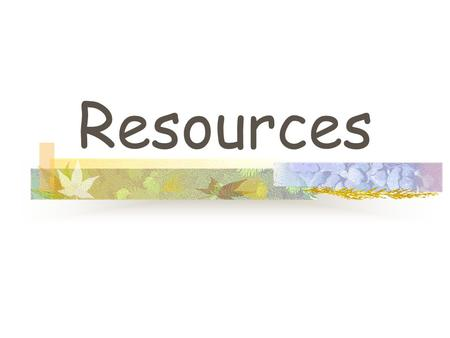 Resources. TYPES OF RESOURCES l Renewable Resource: a resource that can be replaced in nature at a rate close to its rate of use.