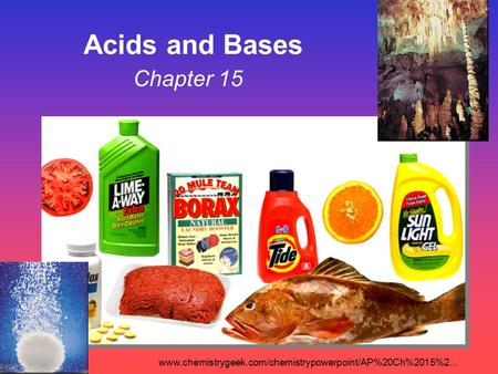 Chapter 15 Acids and Bases www.chemistrygeek.com/chemistrypowerpoint/AP%20Ch%2015%2...