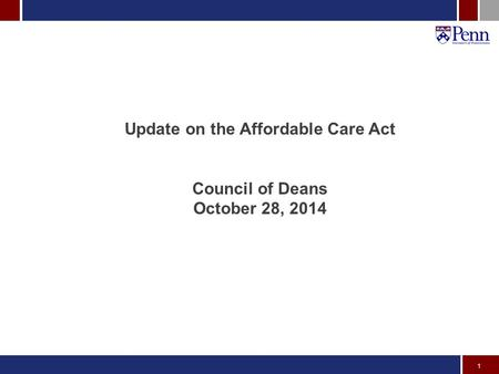 1 Update on the Affordable Care Act Council of Deans October 28, 2014.