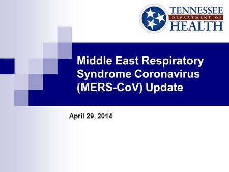 Middle East Respiratory Syndrome Coronavirus (MERS-CoV) Update April 29, 2014.