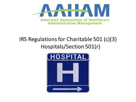 Us IRS Regulations for Charitable 501 (c)(3) Hospitals/Section 501(r)