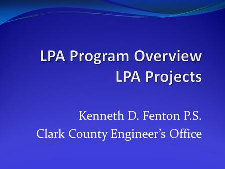Kenneth D. Fenton P.S. Clark County Engineer's Office.