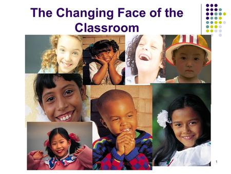 1 The Changing Face of the Classroom. 2 Chapter 4 - Overview The rise of multiculturalism Ethnicity and social class Multicultural education programs.