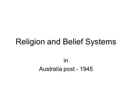 Religion and Belief Systems in Australia post 1945
