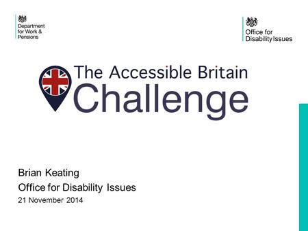 Brian Keating Office for Disability Issues 21 November 2014.