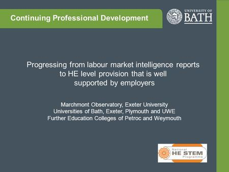 Progressing from labour market intelligence reports to HE level provision that is well supported by employers Marchmont Observatory, Exeter University.