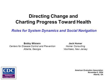 Syndemics Prevention Network Directing Change and Charting Progress Toward Health Roles for System Dynamics and Social Navigation American Evaluation Association.