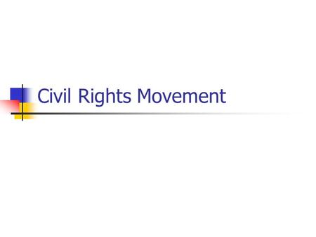 Civil Rights Movement. Civil Rights Starting with Brown vs B of E, a string of events occurred that raised awareness for the movement It was not easy.