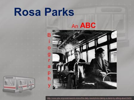 Rosa Parks BiographyBiography An ABC