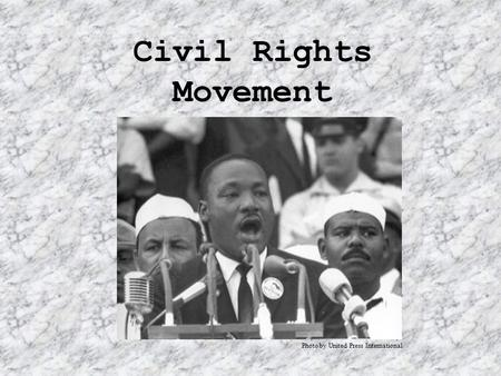 Civil Rights Movement Photo by United Press International.