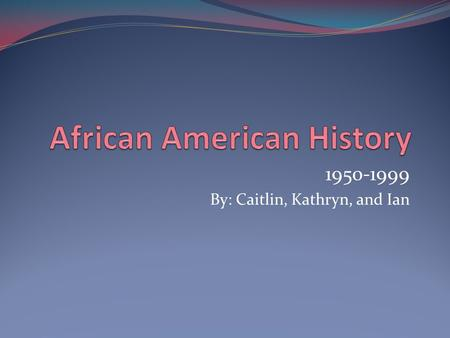 1950-1999 By: Caitlin, Kathryn, and Ian. Introduction: What: Emmett Till murder trial, Montgomery Bus Boycott, the Civil Rights Movement, and Malcolm.