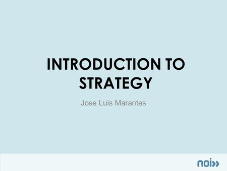 INTRODUCTION TO STRATEGY Jose Luis Marantes. HOW WHY Mindful Action.